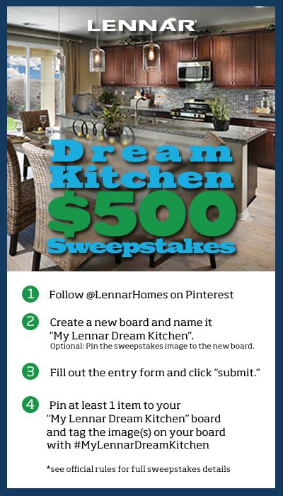 Enter Lennar's Dream Home Kitchen sweepstakes between Aug 1st and Aug 31st for a chance to win $500!
