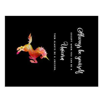 Unicorn Always be yourself unless ... Postcard - diy cyo personalize design idea new special custom