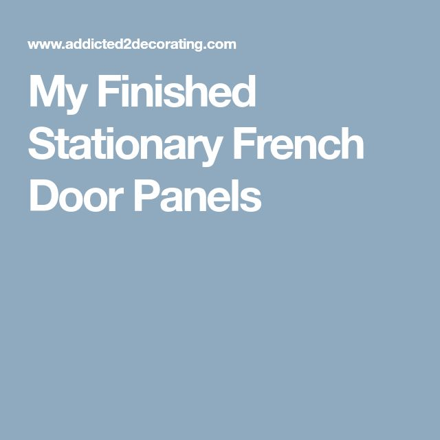 My Finished Stationary French Door Panels