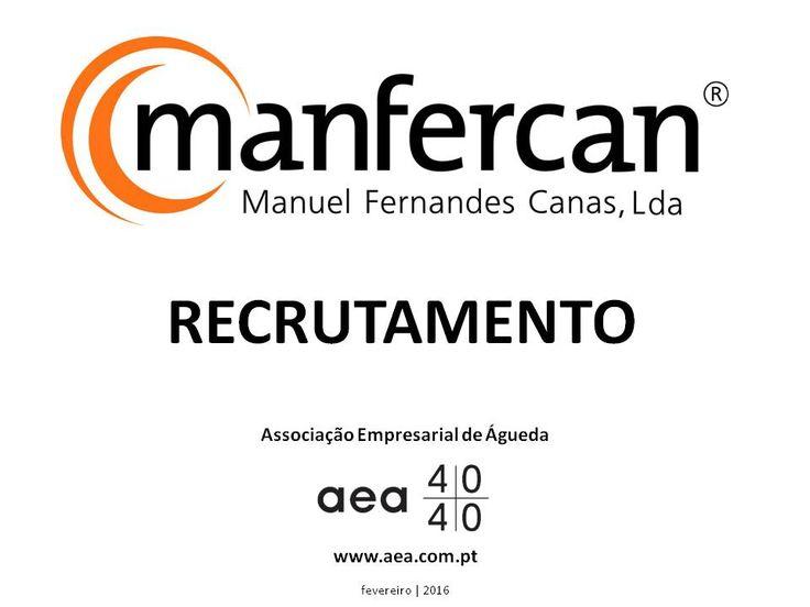 """A Associação Empresarial de Águeda divulga o  Recrutamento para a """"MANFERCAN - Manuel Fernandes Canas, Lda."""" _____________ANÚNCIO_____________ https://www.facebook.com/180305488683047/photos/a.197609600285969.48389.180305488683047/1025364044177183/?type=3&theater  ou em  www.aea.com.pt   Faça LIKE em https://www.facebook.com/pages/Associação-Empresarial-de-Águeda/180305488683047 E  Acompanhe o FACEBOOK da AEA com mais informações úteis sobre: EMPREGOS, FORMAÇÃO, EMPREENDEDORISMO, etc."""