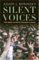 Silent voices : public opinion and political participation in America / Adam J. Berinsky http://encore.fama.us.es/iii/encore/record/C__Rb2556534?lang=spi