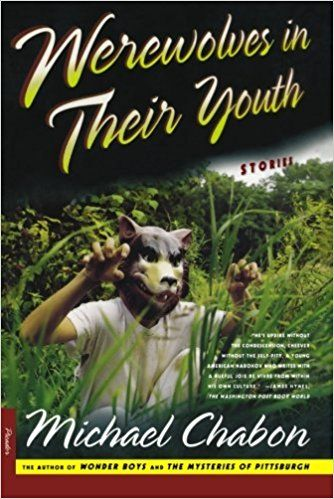 Werewolves in Their Youth: Stories by Michael Chabon; Trade Paperback; $7.95