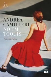 """No em toquis, Andrea Camilleri. """"En la línia d'El vestit gris o El cas Santamaria, tots dos publicats per Edicions 62, Andrea Camilleri enspresenta una novel·la contemporània centrada en la desaparició d'una dona jove que es dedica a lacrítica d'art, casada amb un vell periodista que respecta els seus desitjos de llibertat. Al comissari Maurizili toca investigar què ha passat."""""""