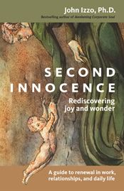 The Berrett-Koehler book that started it all - Second Innocence by John Izzo | Berrett-Koehler Publishers; over 20,000 copies sold.