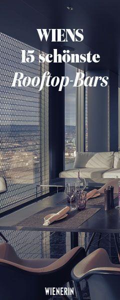 Über den Dächern Wiens. Das sind die coolsten Rooftop-Bars in Wien.
