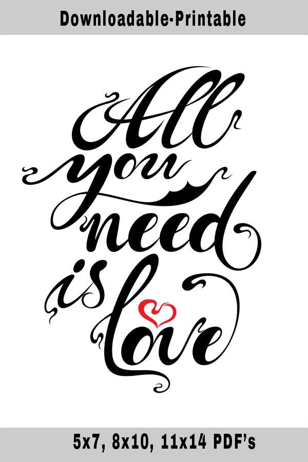All You Need Is Love Free Printable Positopia Com Free Love Quotes Love Is Free Printable Inspirational Quotes