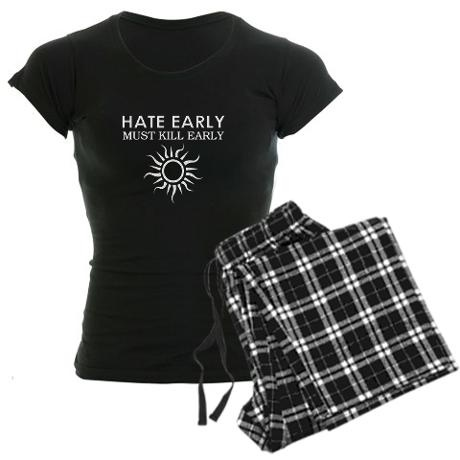 """""""Hate Early"""" Gilmore Girls Pajamas..... LMAO.... BOTH my sisters NEED these P.J.s!"""