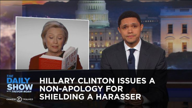 YEP... Hillary Clinton Issues a Non-Apology for Shielding a Harasser: The Daily...