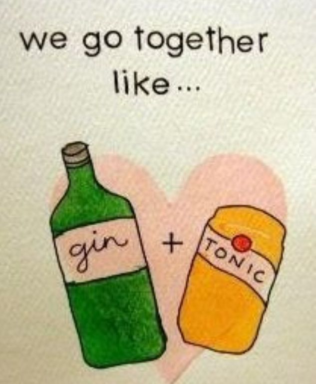 Best combo! Gin and Tonic!