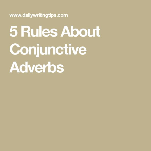 5 Rules About Conjunctive Adverbs