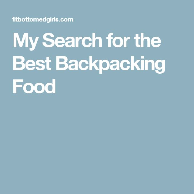 My Search for the Best Backpacking Food