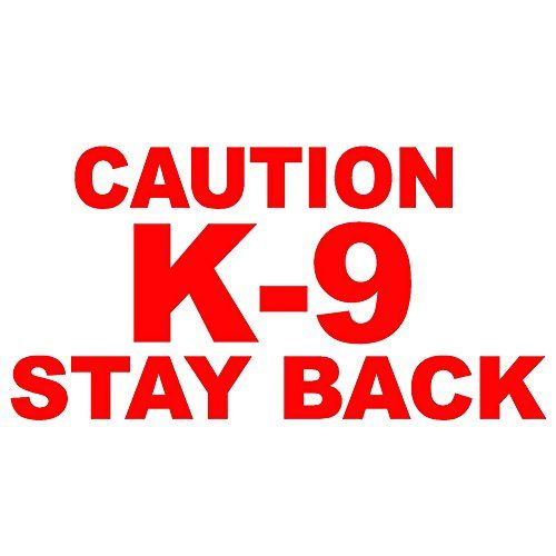 Caution k 9 stay back v1 vinyl decal size 6 color