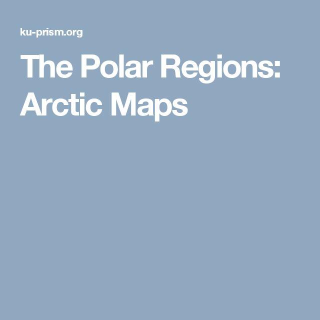 The Polar Regions: Arctic Maps