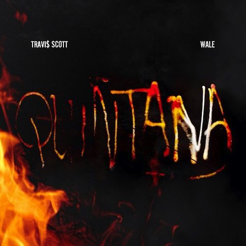 "Travi$ Scott Ft Wale ""Quintana"" one of my many favorites..."