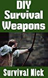Free Kindle Book -   DIY Survival Weapons: A Step-By-Step Beginner's Guide On How To Build Improvised Weapons For Hunting and Defense Check more at http://www.free-kindle-books-4u.com/health-fitness-dietingfree-diy-survival-weapons-a-step-by-step-beginners-guide-on-how-to-build-improvised-weapons-for-hunting-and-defense/