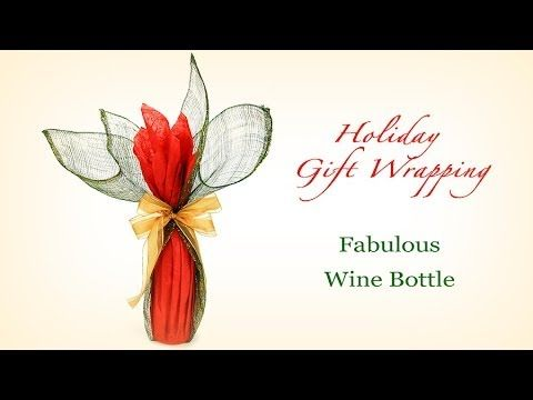 ▶ Fabulous Wine Bottle Gift Wrapping for Holidays! - YouTube 2:38 ... really love this idea!