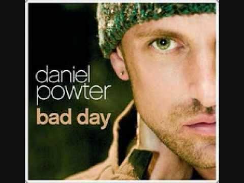 Daniel Powter ~ Bad Day [[Lyrics]].                              Best song ever!!!!!!!!!