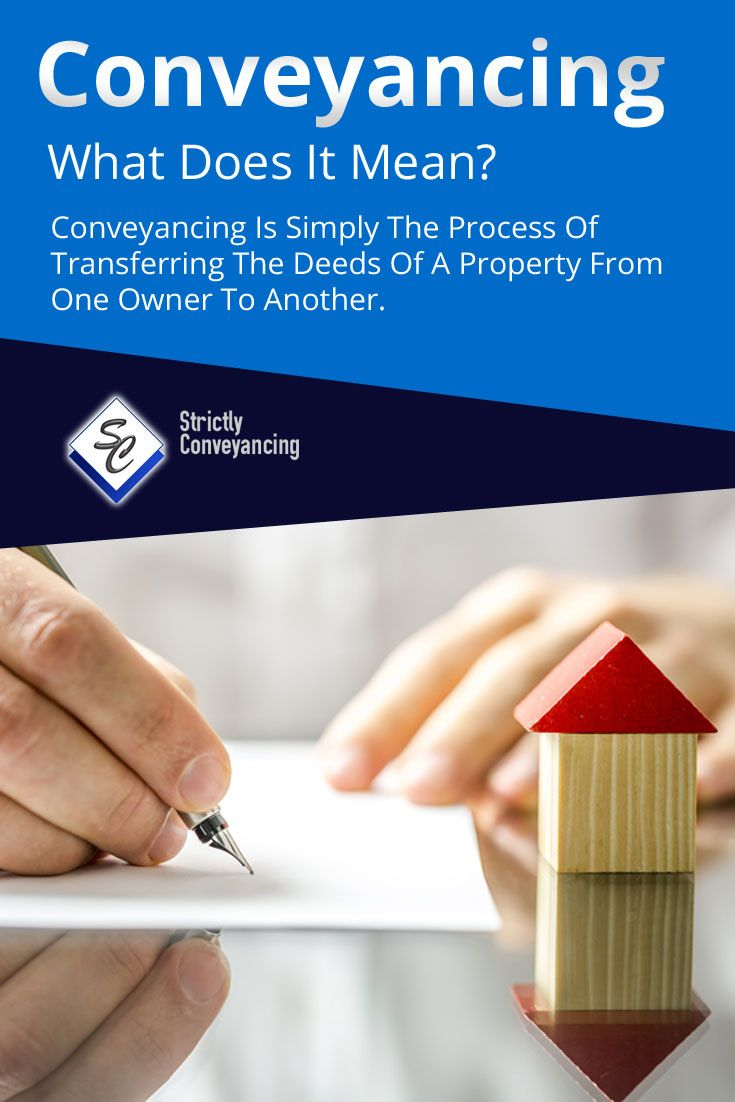 Conveyancing – What Does It Mean? - Conveyancing Is Simply The Process Of Transferring The Deeds Of A Property From One Owner To Another.