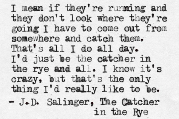poems related to catcher and the rye The poem comin thro' the rye by scottish writer robert burns (1759–1796), is probably best known because of holden caulfield's misinterpretation of it in jd salinger's novel the catcher in the rye.
