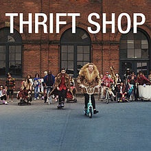Thrift Shop (song) - by Macklemore & Ryan Lewis - this gets my feet moving and me singing at the top of my lungs.