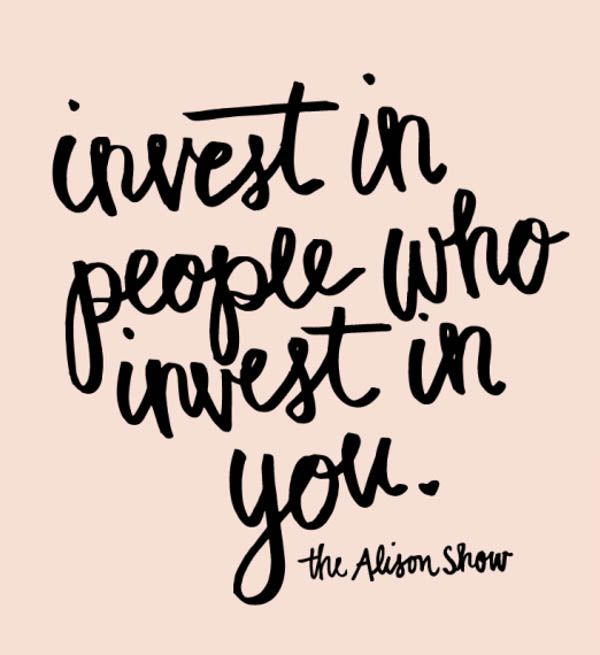 invest in people that share your vision and mission....and love you back! this…