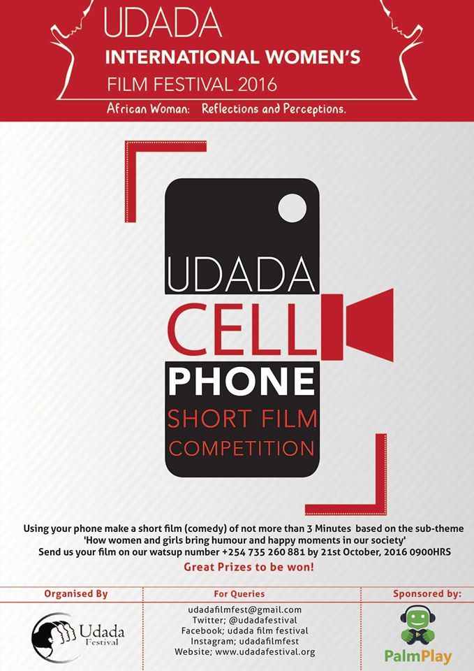 Udada Cell Phone Short Film Competition 2016   Udada International Women's Film Festival (Kenya)     Using your phone make a short film (...