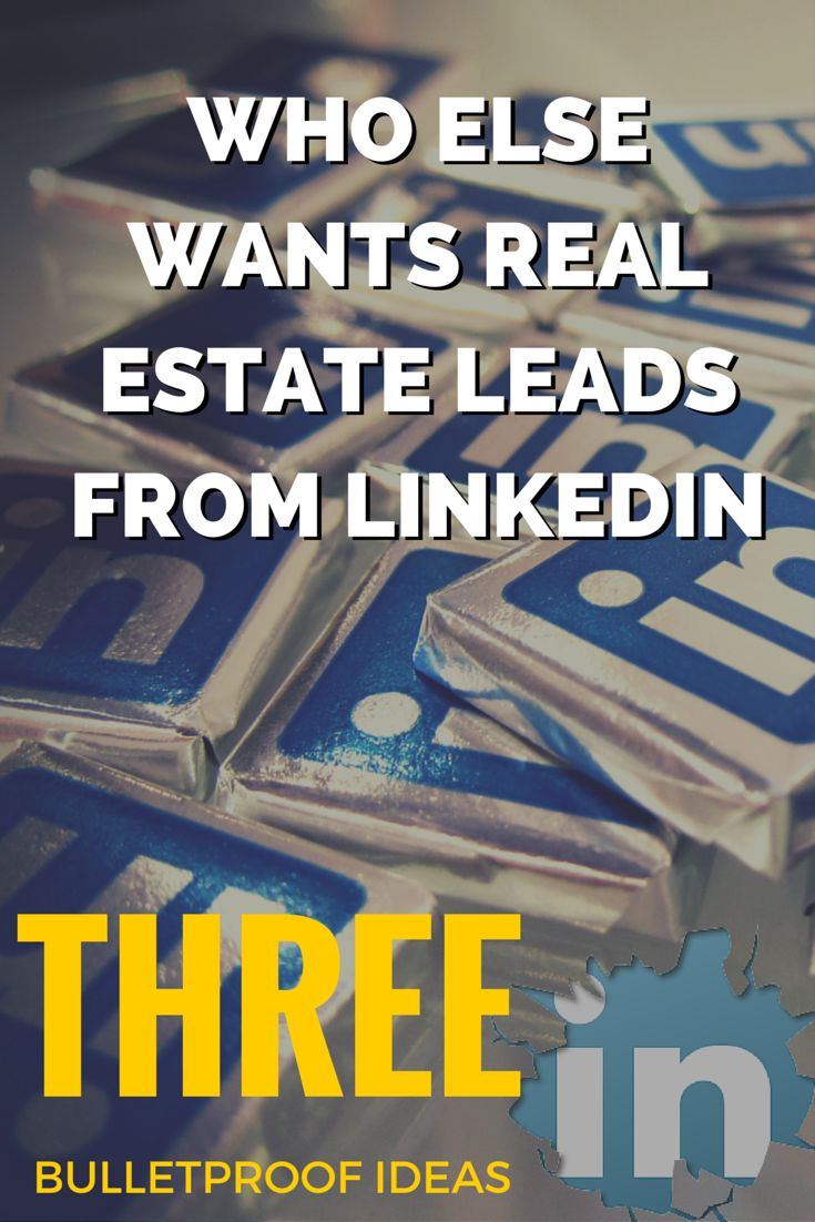 Want real estate leads from LinkedIn? Here are 3 bulletproof ideas for generating more leads every single month from LinkedIn: #realestate #marketing