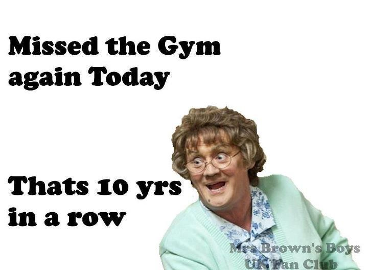 """""""Missed the gym again today. That's 10 years in a row."""" LMAO! Funniest show ever - Mrs. Brown's Boys"""