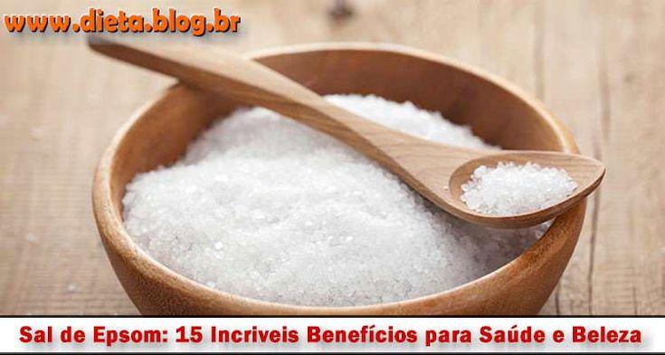 Quais são os Benefícios para a Saúde do Sal de Epsom? Sal Amargo Emagrece? Para Que Serve, Benefícios e Como Tomar. DIETA BLOG