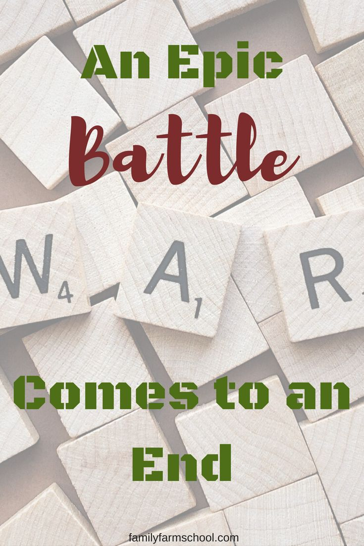 Check out my new post! An Epic Battle Comes to an End :) http://familyfarmschool.com/epic-battle-comes-end/