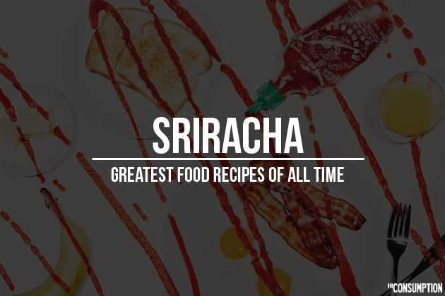 Made up of chili peppers, distilled vinegar, garlic, sugar and salt, Sriracha hot sauce could be the most delicious condiment known to man. Named after the