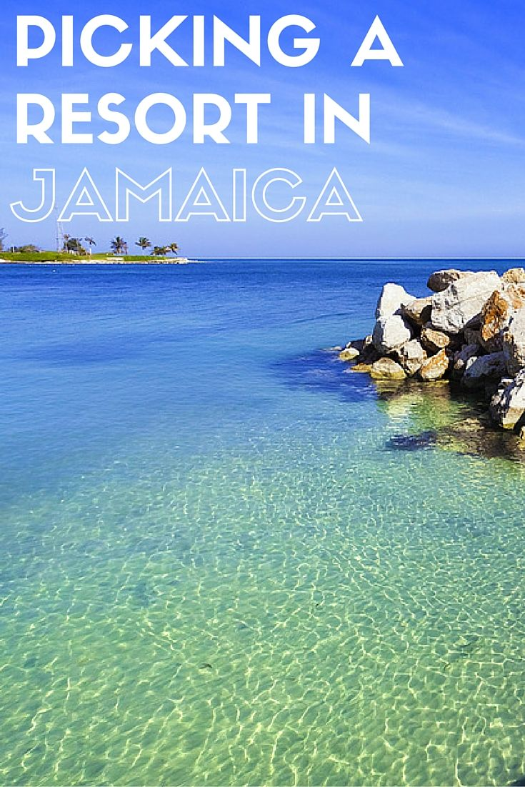 Tips for picking a resort in Jamaica, whether you want to stay in Negril, Montego Bay or Ocho Rios.