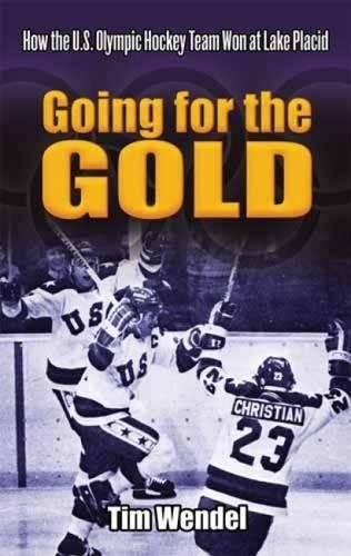 Going for the Gold: How the U.S. Olympic Hockey Team Won at Lake Placid (Dover Books on Sports and Popular Recreations)