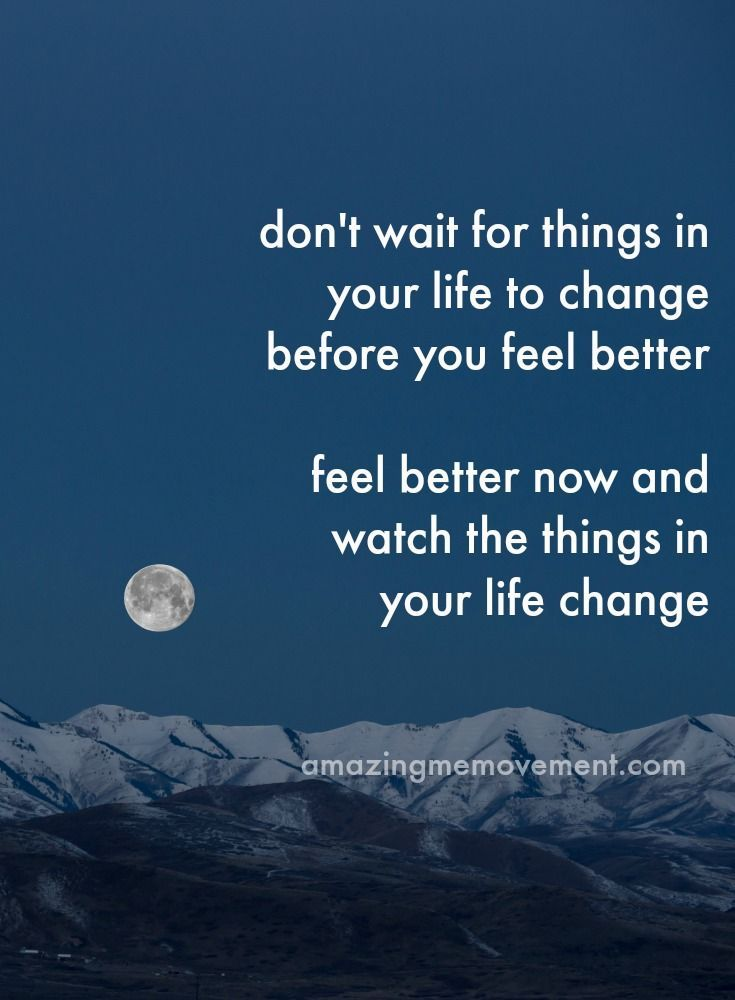 Feel now.. what you want to feel later... and, later will happen... now.
