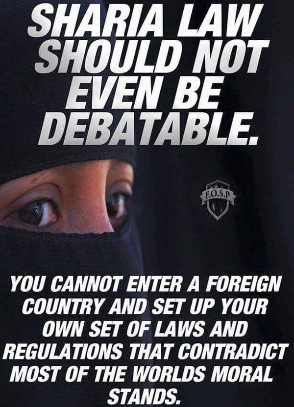 Embedded image. No, no, no to Sharia Law. It is inherently  evil and is not one bit compatibility with American freedoms and laws.