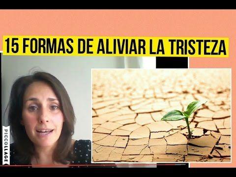 4# 15 FORMAS DE ALIVIAR LA TRISTEZA - YouTube
