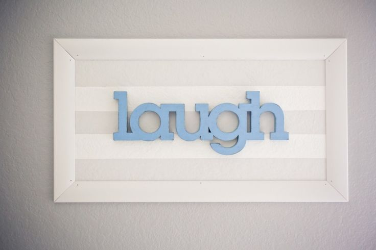 "DIY'd wall decor idea - take a pre-made ""laugh"" wooden letters and frame over pretty fabric or paint job. #DIY #nursery #wallart: Message, Decor Ideas, Cute Ideas"