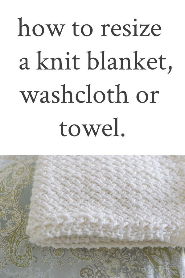 How to Resize a Knit Blanket, Washcloth or Towel | DIY Community ...