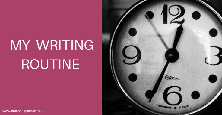 My Writing Routine http://www.natashalester.com.au/2017/06/07/my-writing-routine/
