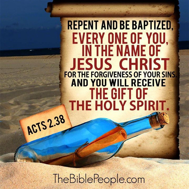 137 best acts 238 images on pinterest holy ghost jesus names repent and be baptized every one of you in the name of jesus christ for the forgiveness of your sins and you will receive the gift of the holy spirit negle Images