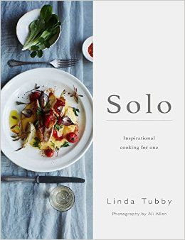 Solo . Inspirational cooking for one.