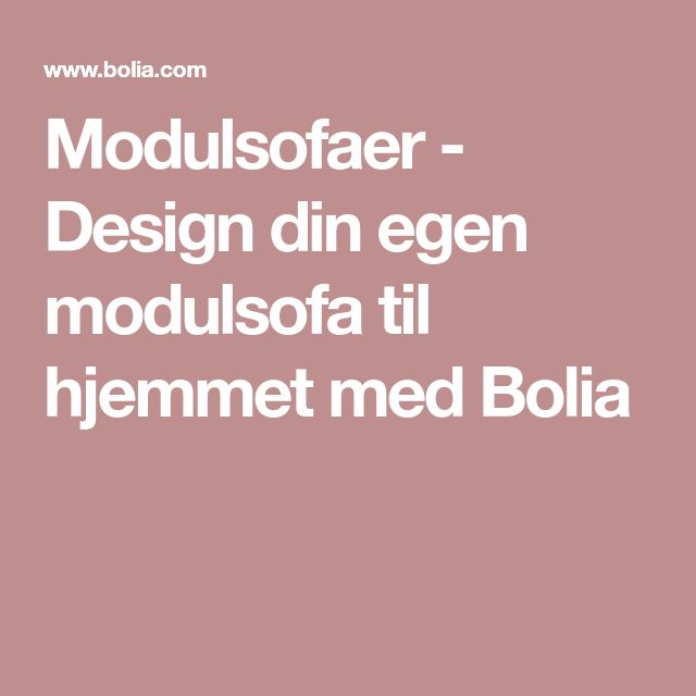 Modulsofaer - Design din egen modulsofa til hjemmet med Bolia
