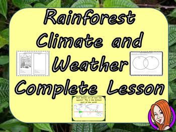 Complete Lesson on Understanding the Weather and the Climate in the RainforestsThis download includes a complete lesson on the weather and climate in the rainforest. The lesson focuses on the learning the facts about the rainforest weather and making comp