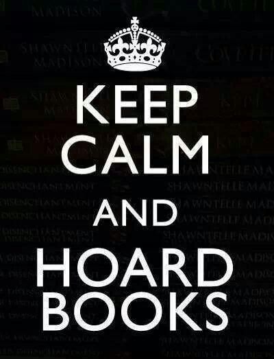 Keep Calm And Hoard Books