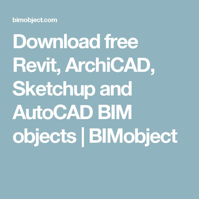 Download free Revit, ArchiCAD, Sketchup and AutoCAD BIM objects | BIMobject