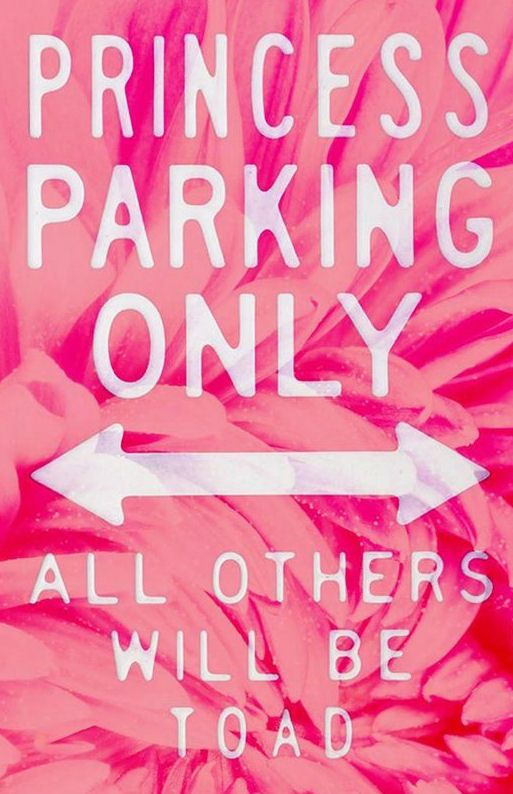 Princess Parking Only  All Other's Will Be Toad! This is adorable for a little girl's bedroom