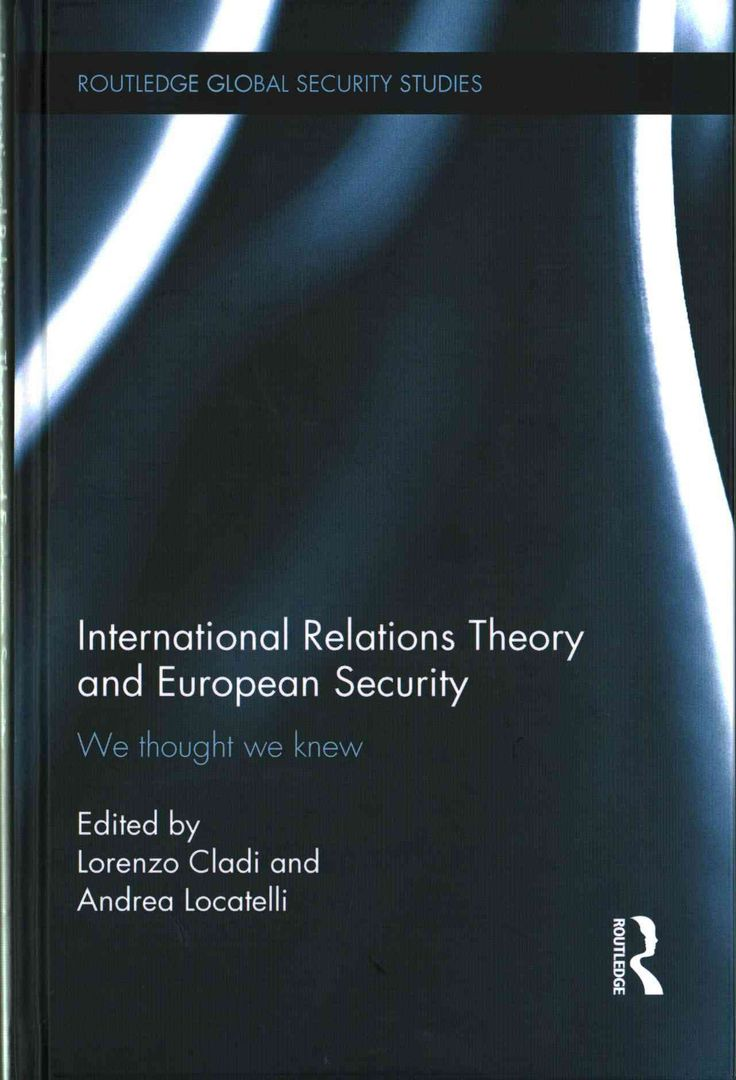 International Relations Theory and European Security: We Thought We Knew