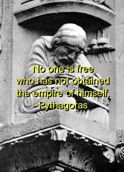 pythagoras, quotes, sayings, no one is free, wisdom