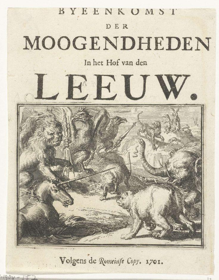 Romeyn de Hooghe   Titelblad voor het pamflet: Byeenkomst der Moogendheden in het Hof van den Leeuw, 1701, Romeyn de Hooghe, 1701   Titelblad voor het pamflet: Byeenkomst der Moogendheden in het Hof van den Leeuw, 1701. Bijeenkomst van de leeuw met de eenhoorn (Engeland), olifant (Denemarken), beer (Zweden), adelaar (keizerrijk) en een kat (Holland) waarin de trouweloosheid van de tijger (Frankrijk) wordt besproken.
