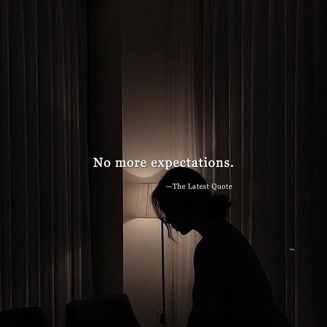 No More Expectations Expectations Quotes Expectation Quotes Too Late Quotes Reality Of Life Quotes
